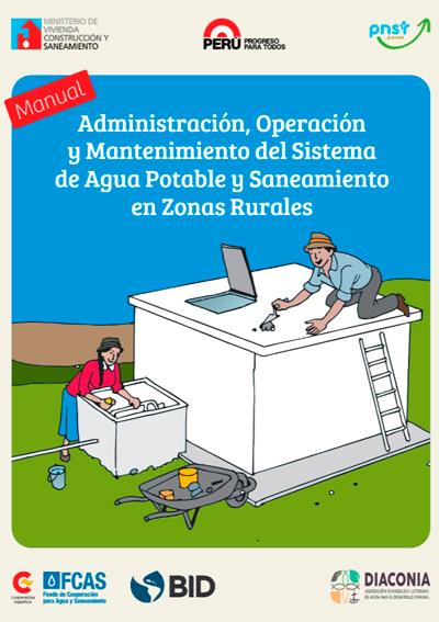 Administración, Operación y Mantenimiento del Sistema de Agua Potable y Saneamiento en Zonas Rurales con baño biodigestor